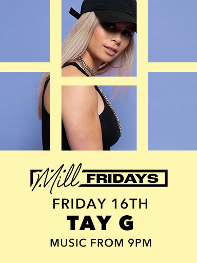 Tay G At Mill Fridays - The Mill Hotel